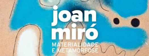 """Cartaz de """"Joan Miró: Materialidade e Metamorfose"""""""